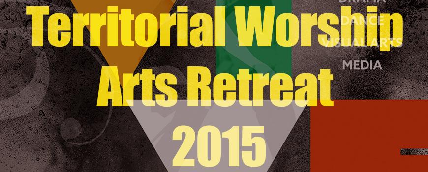 Territorial Worship Arts Retreat 2015