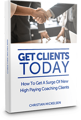 Christian Mickelsen Get Clients Today - Free Training 2019