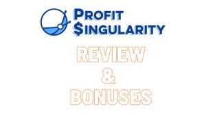 Profit Singularity Review Bonuses