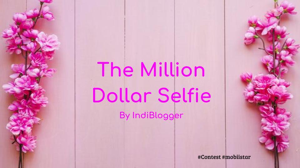 Million Dollar Selfie