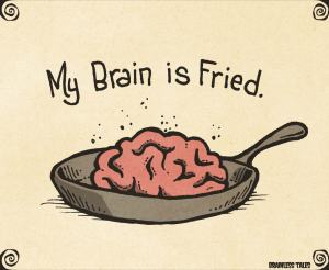 a picture of a brain in a frying pan with the caption my brain is fried depicts how auditory fatigue feels