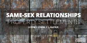 Property Settlements Same Sex relationships