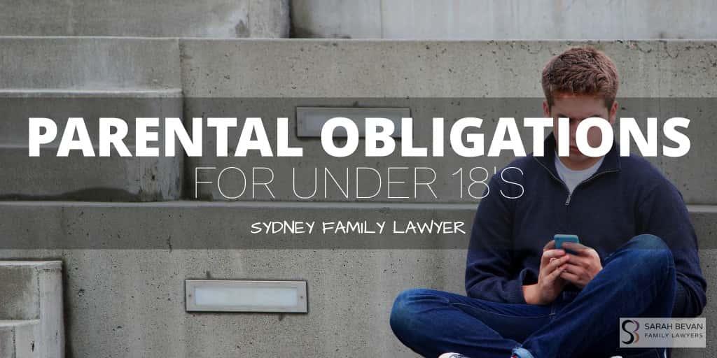 Parental Obligations for under 18 Family Lawyer Sydney