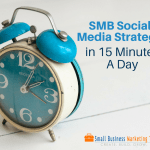 SMB Social Media Strategy in 15 Minutes A Day