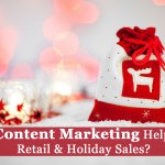Does Content Marketing Help Drive Retail and Holiday Sales?