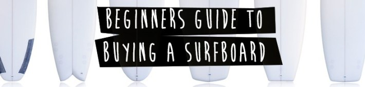 beginners guide to buying a surfboard