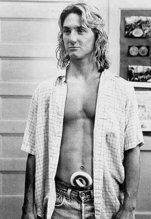 Hey bud, let's party. Jeff Spicoli.