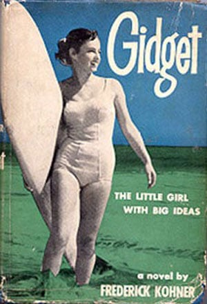 "The original Gidget novel, created by Frederick Kohner in his 1957 novel ""Gidget, The Little Girl With Big Ideas"""