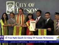 Lễ Trao Nghị Quyết Cờ Vàng TP Tucson TB Arizona