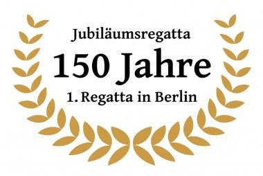 Jubiläumsregatta - 150 Jahre 1. Regatta in Berlin