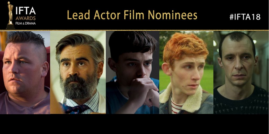 IFTA 2018 Actor in a Leading Role - Film Nominees