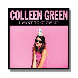 I Want to Grow Up COLLEEN GREEN