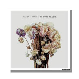No cities to love SLEATER KINNEY