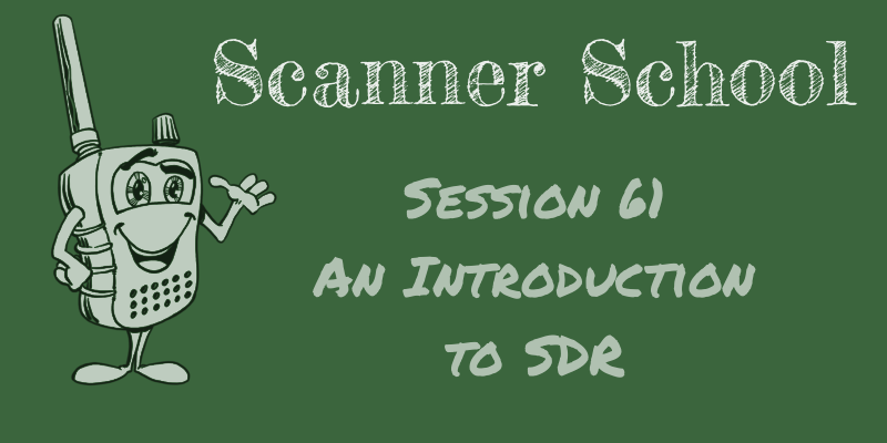 An Introduction to SDR - Scanner School