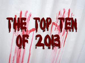 A Look Back at 2013 – The Best of ScareTissue.com