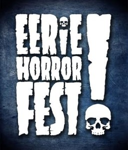 #ShortMovieMonday:  Eerie Horror Fest Lineup Part 1