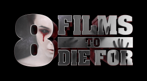 8 Films To Die For