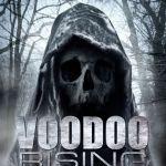 Voodoo Rising (2016) – Them Woods Is Evil