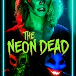 The Neon Dead Available on DVD & Digital HD September 13th