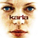 Karla (2006): Evil Has A Beautiful Face