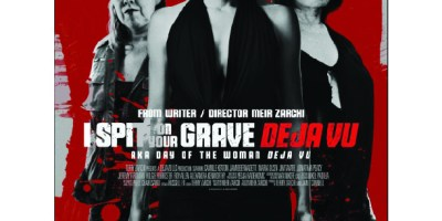 I Spit on Your Grave Deja Vu Poster