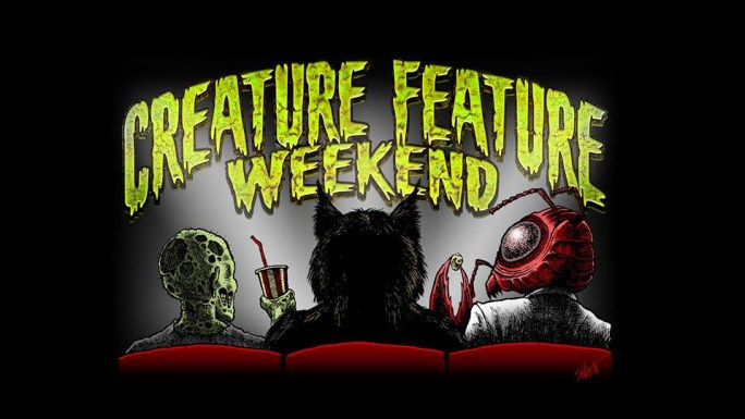 Creature Feature Weekend