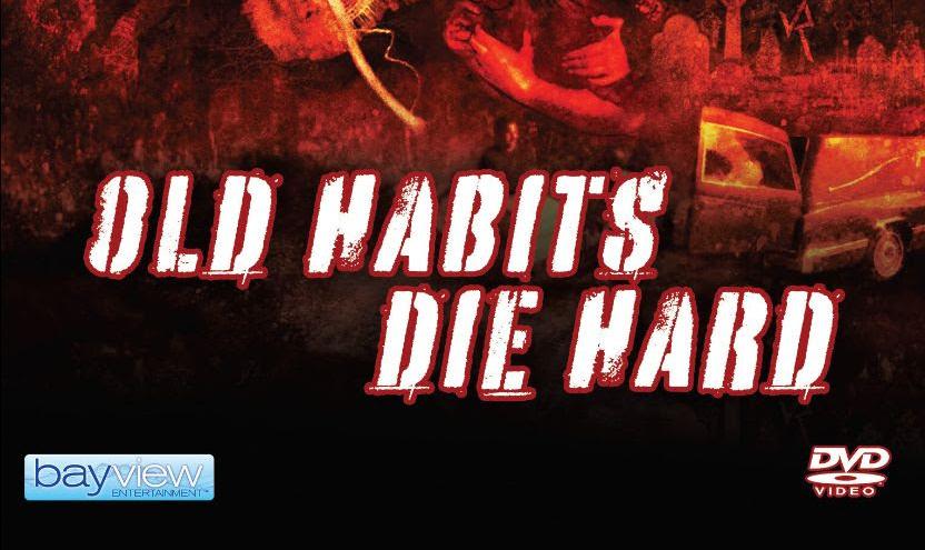 Old Habits Die Hard October 26th on DVD