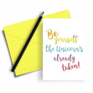 Be Yourself Unicorn greeting Card