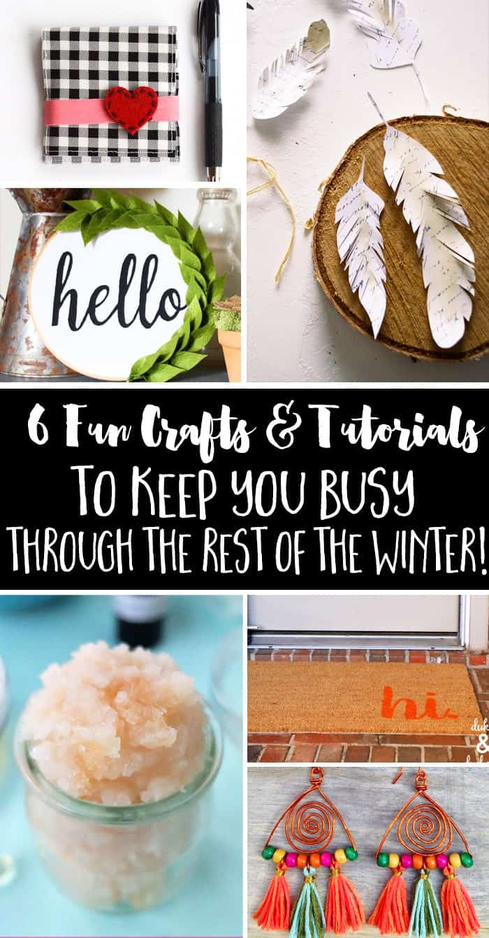 6 crafts to keep you busy through winter!