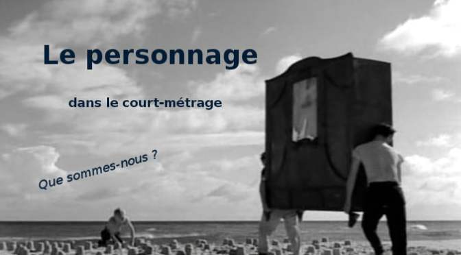 LE PERSONNAGE DANS LE COURT-METRAGE