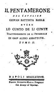 La copertina del libro di Giambattista Basile, Lo cunto de li cunti overo lo trattenemiento de peccerille, pubblicato per la prima volta nel 1634. / Fonte: Wikiwand.