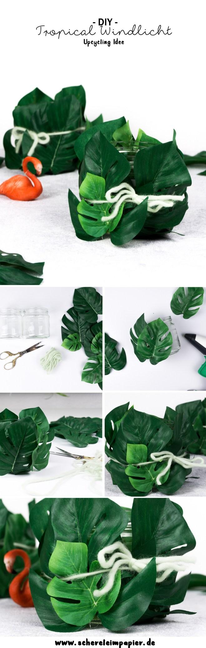 schereleimpapier DIY und Upcycling Blog aus Berlin - kreative Tutorials für Geschenke, Möbel und Deko zum Basteln - DIY Tropical Windlichter basteln