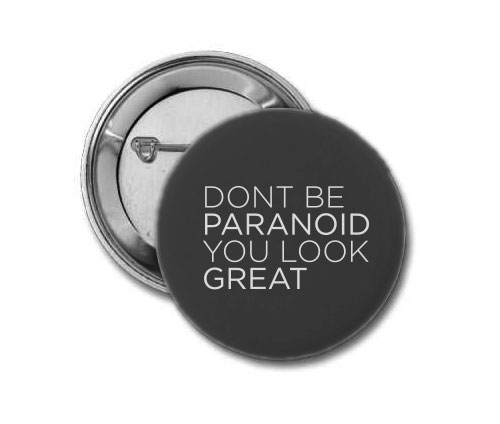 Button - Dont Be Paranoid, You Look Great 4