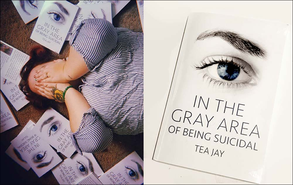 In The Gray Area Of Being Suicidal - By Tea Jay 19