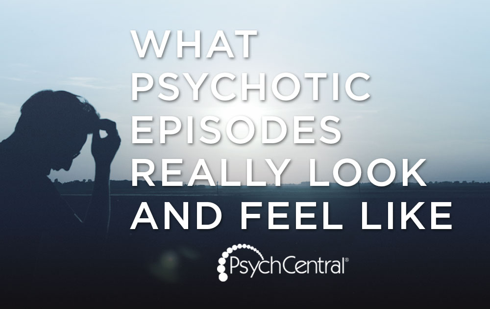 What psychotic episodes really look and feel like 20