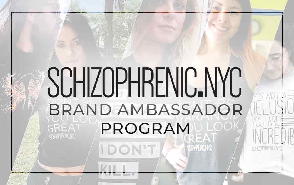 Schizophrenic. Nyc brand ambassador