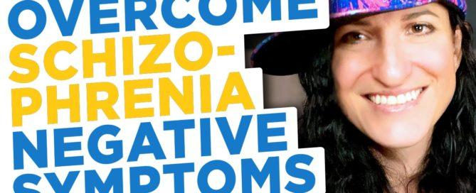 Overcome schizophrenia negative symptoms