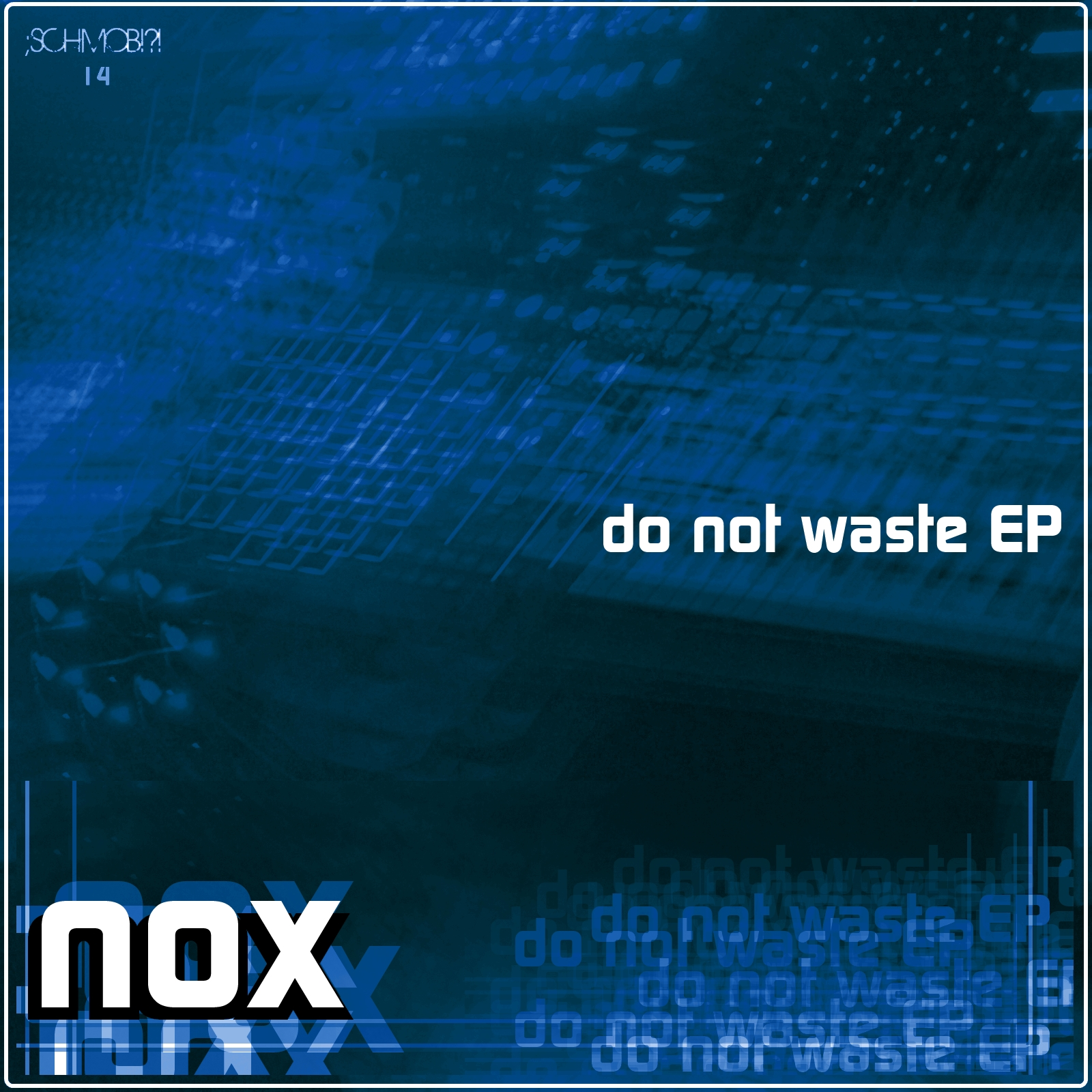 Nox – Do not waste EP