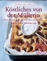 Franziska Lipp - Köstliches von der Müllerin