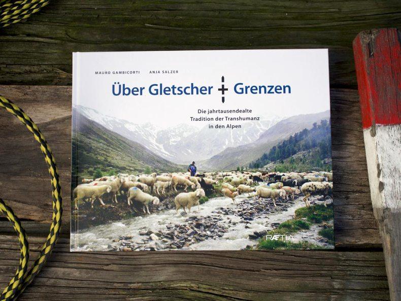 Über Gletscher und Grenzen - Edition Raetia