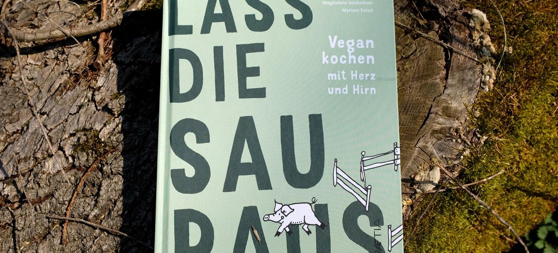 Veganes Kochbuch - Lass die Sau raus