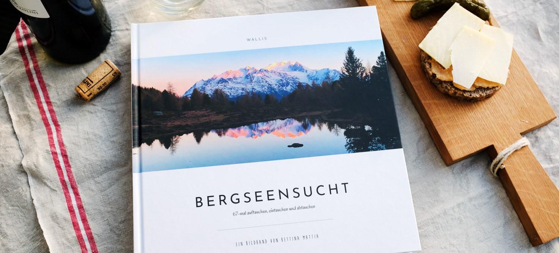 Bergseensucht – Bildband über 67 Walliser Bergseen