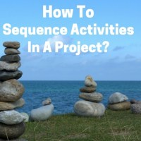 Sequence Activities In Project Management