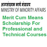 Merit Cum Means Scholarship For Professional and Technical Courses 2021