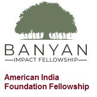 American India Foundation (AIF) Banyan Impact Fellowship