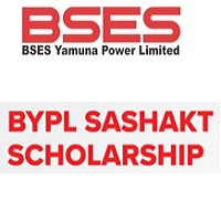 BYPL Sashakt Scholarship 2021-22 Offered By BSES Yamuna Power Limited