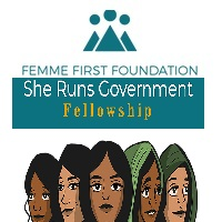Femme First Foundation The She Runs Government Fellowship
