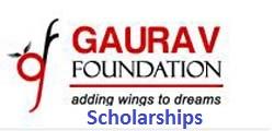 Gaurav Foundation Scholarships