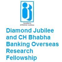 IIBF-Diamond Jubilee and CH Bhabha Banking Overseas Research Fellowship