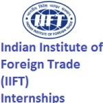 Indian Institute of Foreign Trade (IIFT) Internship 2021-22